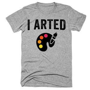 I arted t-shirt - Shirtoopia
