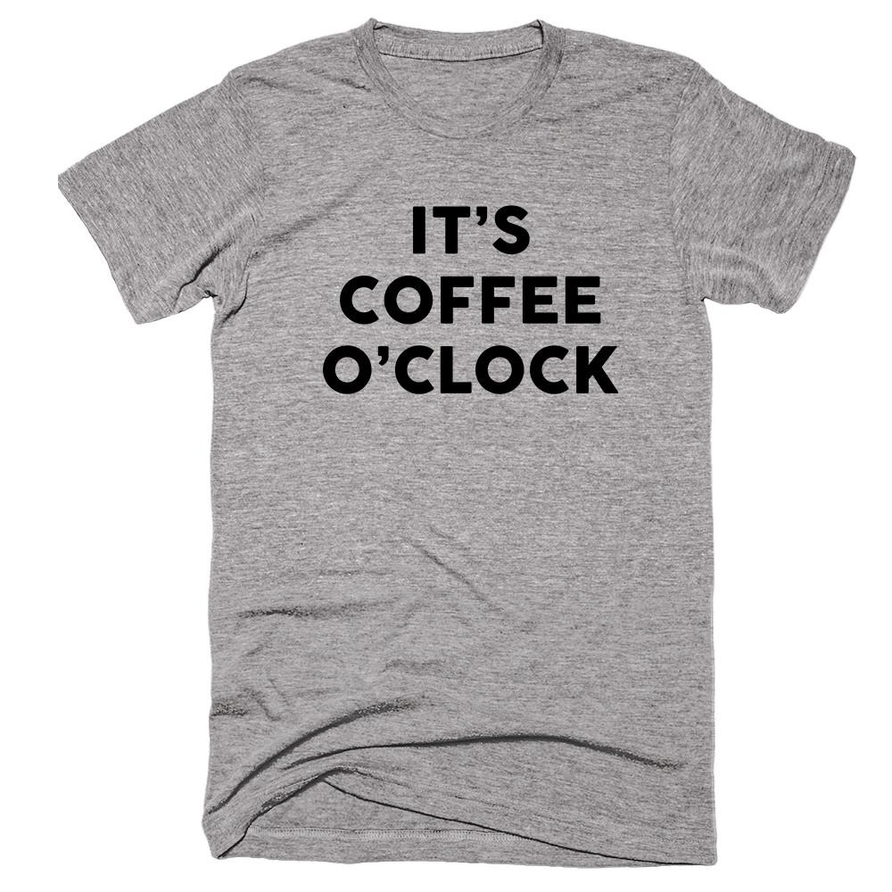 It's Coffee O'clock T-shirt - Shirtoopia