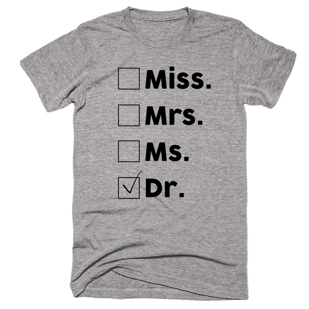Miss Mrs Ms Dr T-shirt - Shirtoopia