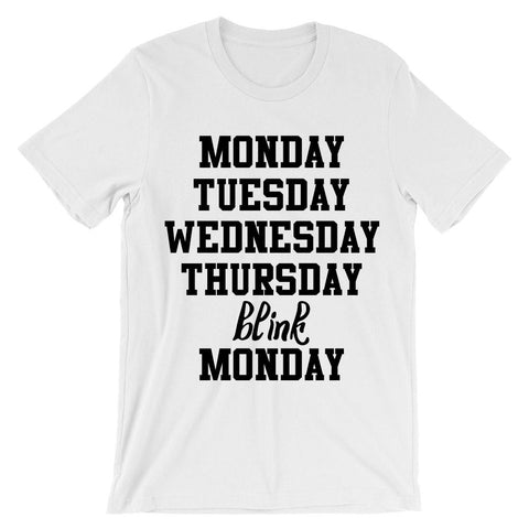 Monday Tuesday Wednesday Thursday Blink Monday t-shirt