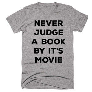 Never judge A Book By Its Movie T-shirt - Shirtoopia