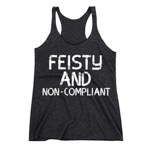 Feisty and non-compliant