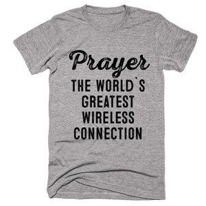 Prayer the world`s greatest wireless connection t-shirt - Shirtoopia