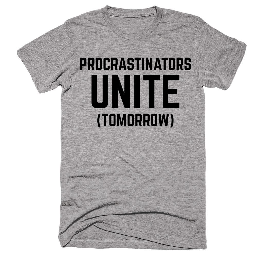 Procrastinators Unite (Tomorrow) T-shirt - Shirtoopia