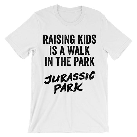 Raising kids is a walk in the park Jurassic Park t-shirt