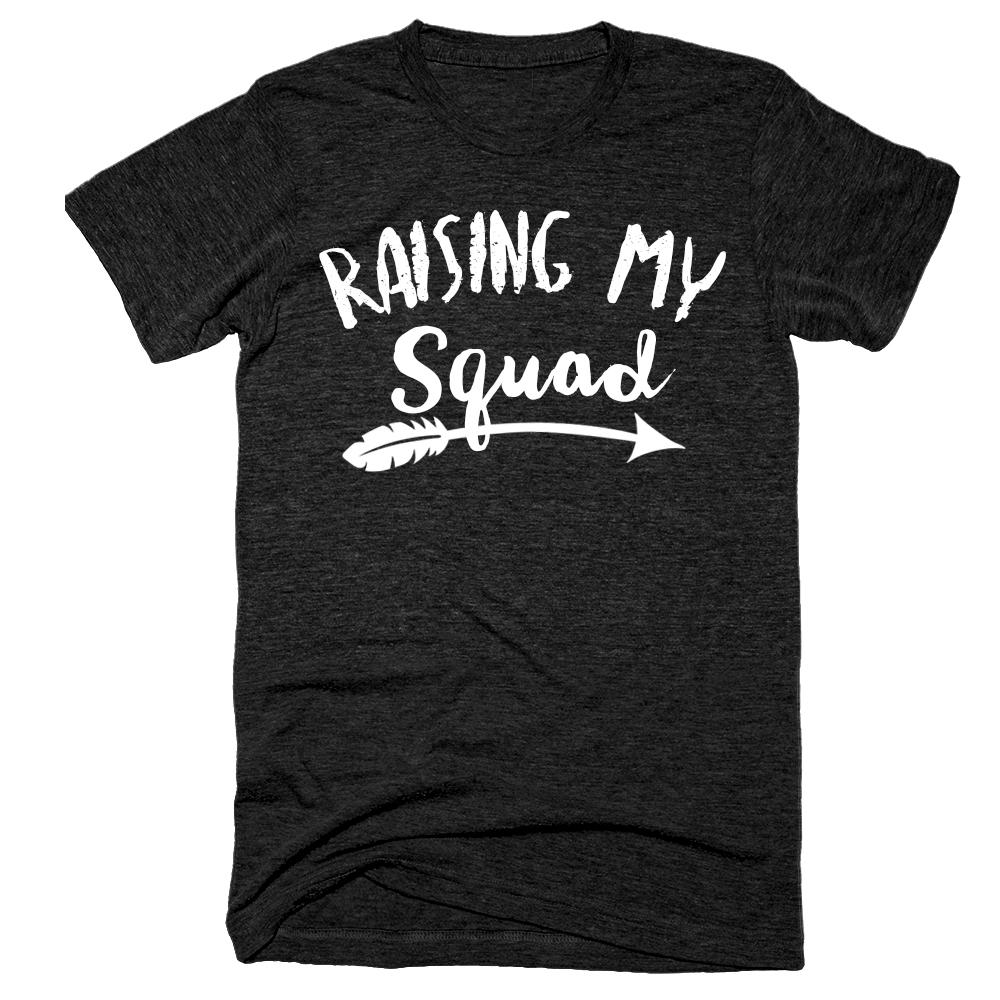 Raising my squad t-shirt