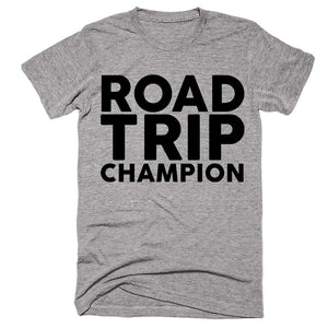 Road Trip Champion T-shirt - Shirtoopia