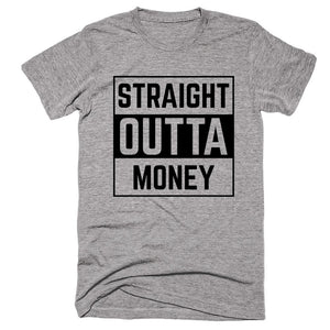 Straight Outta Money T-shirt - Shirtoopia