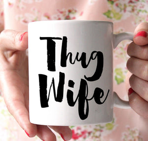 Thug Wife Mug - Shirtoopia