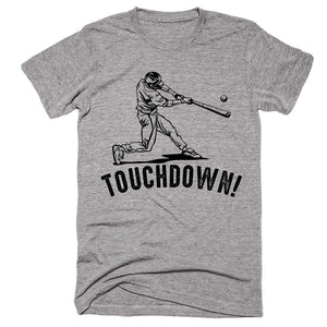 Touchdown! Baseball T-Shirt - Shirtoopia