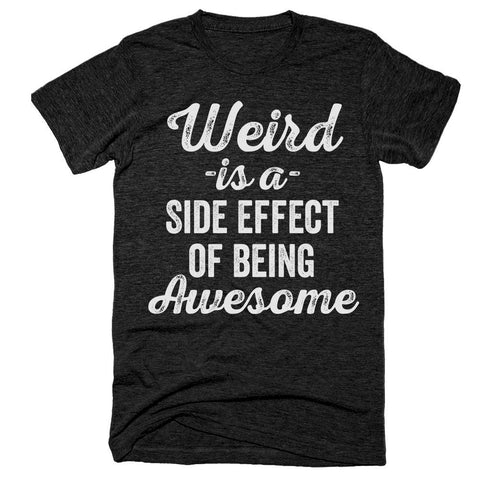 Weird Is A Side Effect of Being Awesome Vintage Design T-Shirt