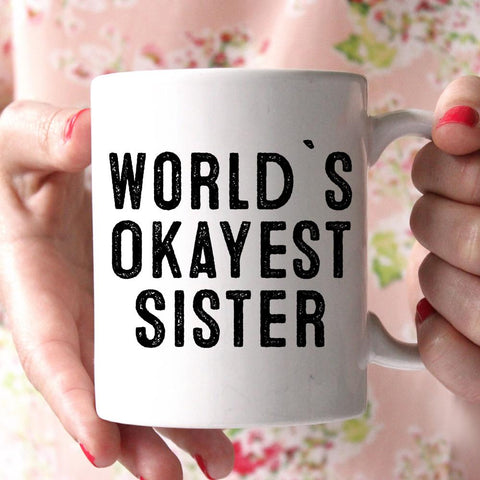 World`s Okayest Sister Mug