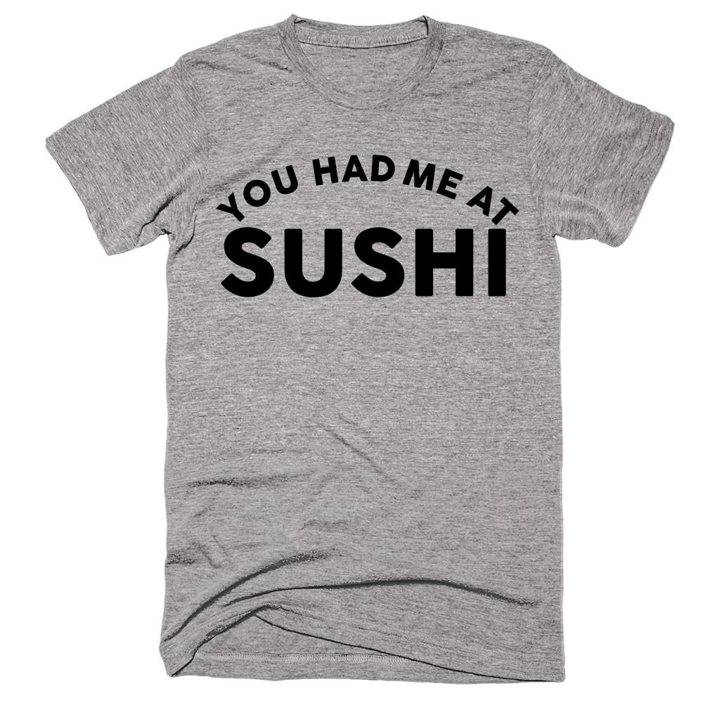 You Had Me At Sushi - Shirtoopia