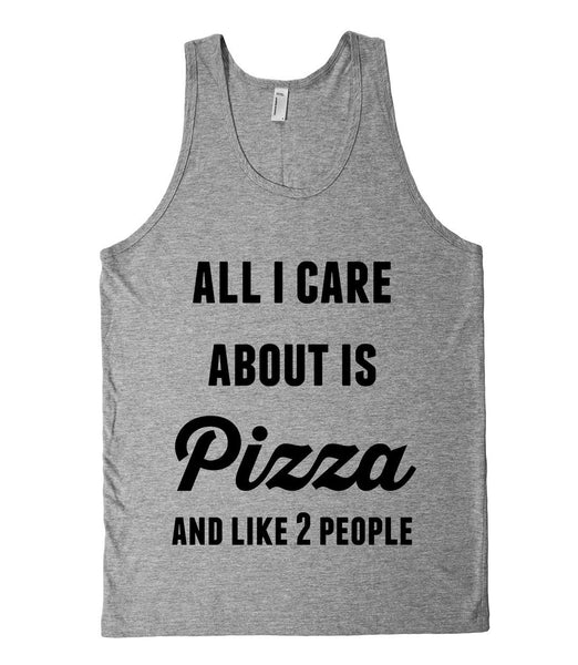 all i care about is Pizza and like 2 people tank top - Shirtoopia
