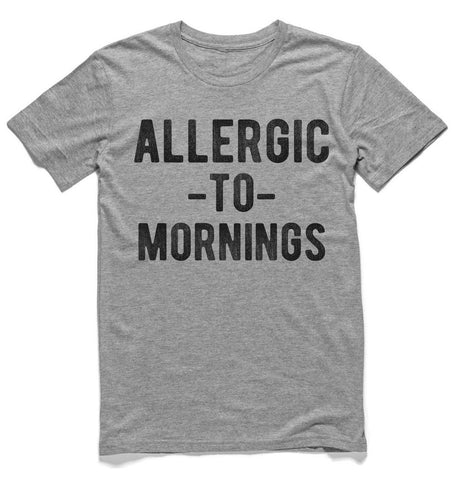 allergic -to- mornings t-shirt