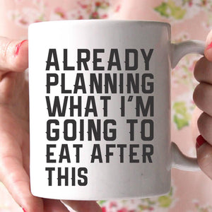 already planning coffee mug