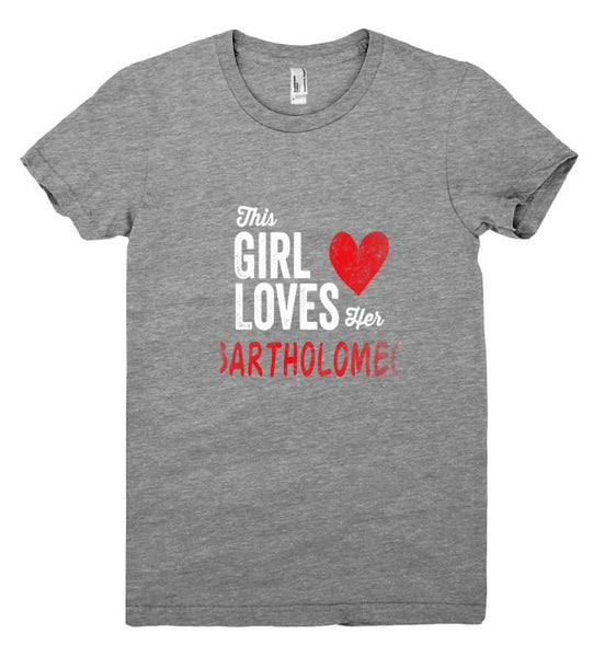 This Girl Loves her BARTHOLOMEO Personalized T-Shirt - Shirtoopia