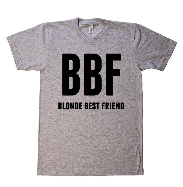 BBF blonde best friend  t-shirt - Shirtoopia