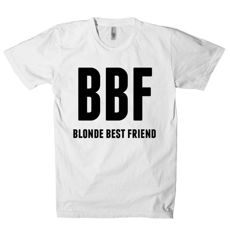 BBF blonde best friend  t-shirt  - 1