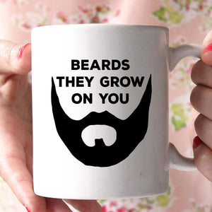 beards they grow on you coffee mug