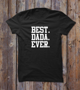 Best Dada Ever T-shirt