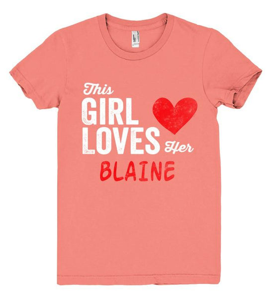 This Girl Loves her BLAINE Personalized T-Shirt - Shirtoopia