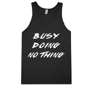 busy doing  nothing tank top shirt - Shirtoopia