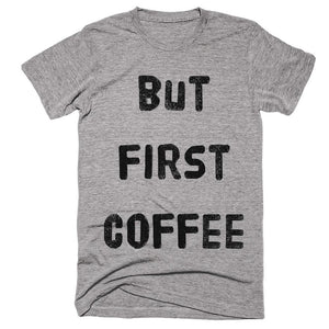 but first coffee t-shirt - Shirtoopia
