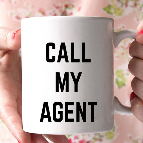 call my agent coffee mug