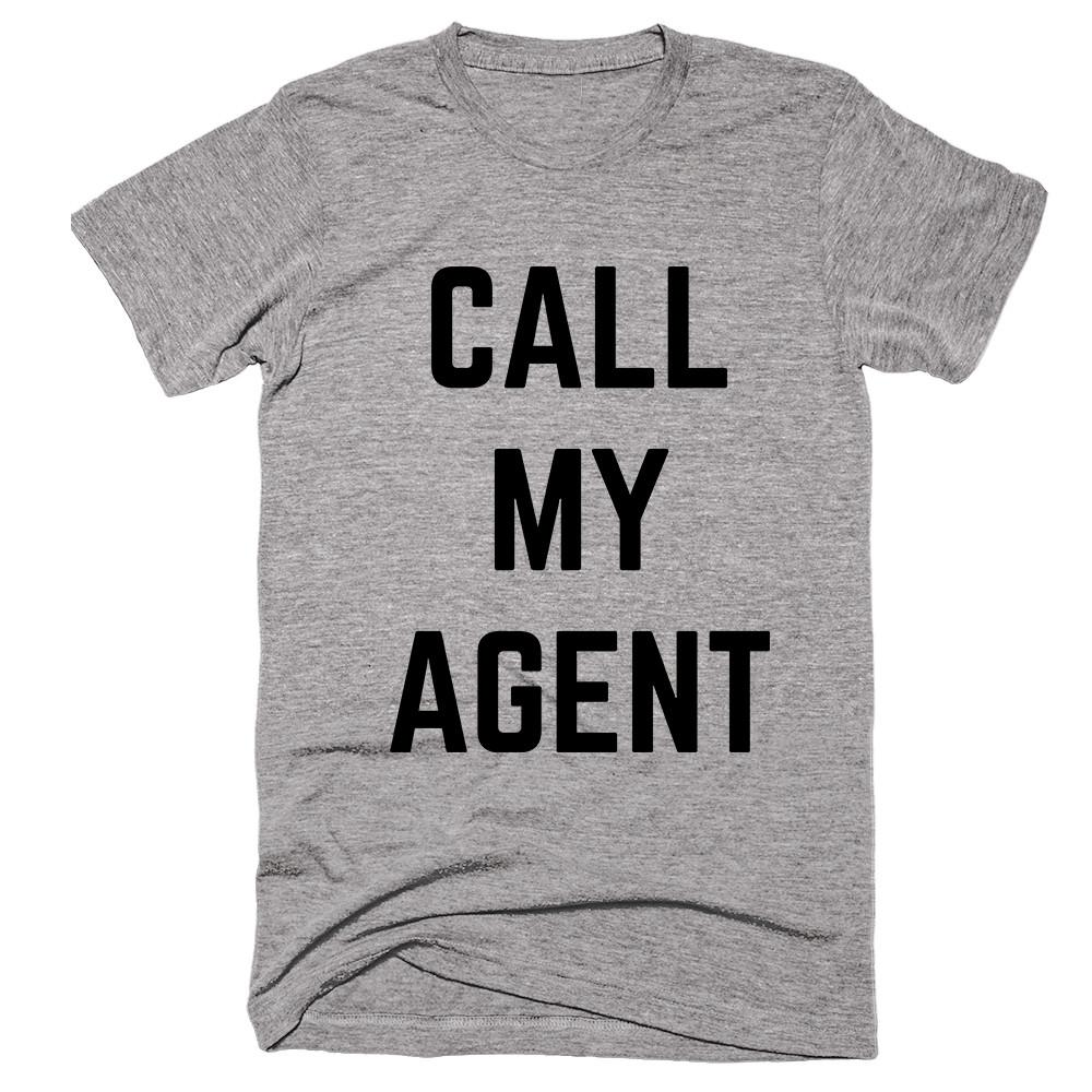 Call My Agent T-Shirt - Shirtoopia