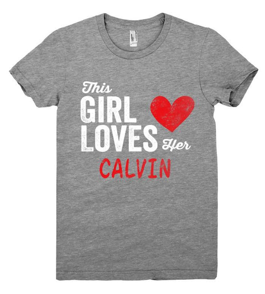 This Girl Loves her CALVIN Personalized T-Shirt - Shirtoopia