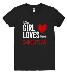 This Girl Loves her CHRISTIAN Personalized T-Shirt - Shirtoopia