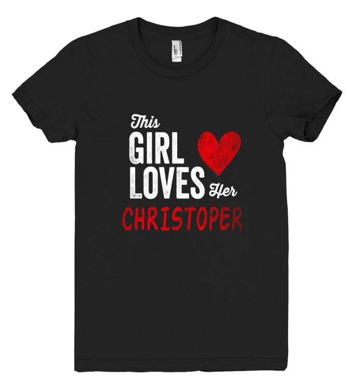 This Girl Loves her CHRISTOPER Personalized T-Shirt - Shirtoopia