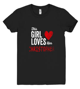 This Girl Loves her CHRISTOPHER Personalized T-Shirt - Shirtoopia