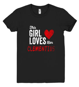 This Girl Loves her CLEMENTIUS Personalized T-Shirt - Shirtoopia