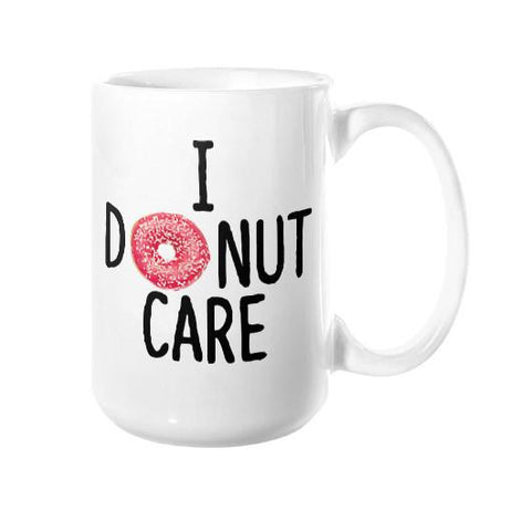 i donut care mug - Shirtoopia