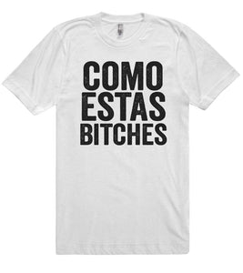 como estas Bitches t-shirt - Shirtoopia