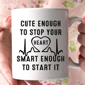 cute enough to stop your heart smart enough to start it coffee mug - Shirtoopia
