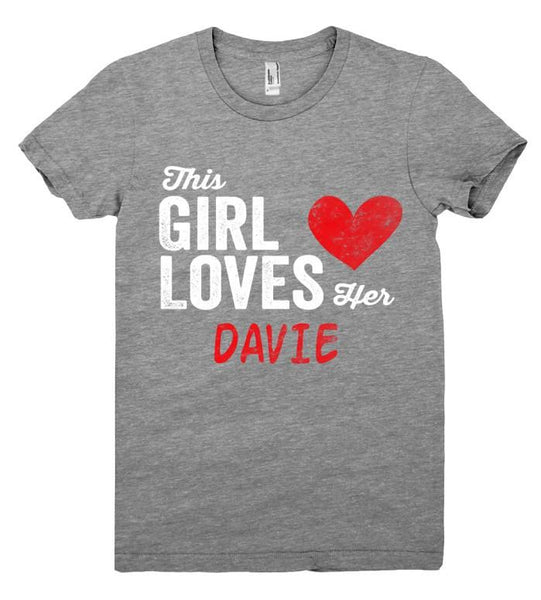 This Girl Loves her DAVIE Personalized T-Shirt - Shirtoopia