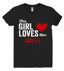 This Girl Loves her DAVIS Personalized T-Shirt - Shirtoopia