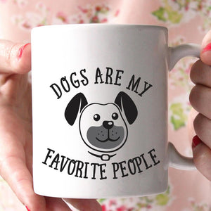 dog are my favorite people coffee mug - Shirtoopia