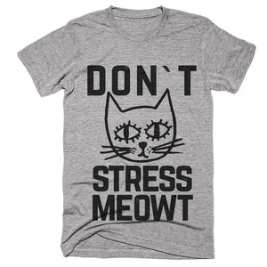 dont stress meowt cat kitten face t-shirt - Shirtoopia