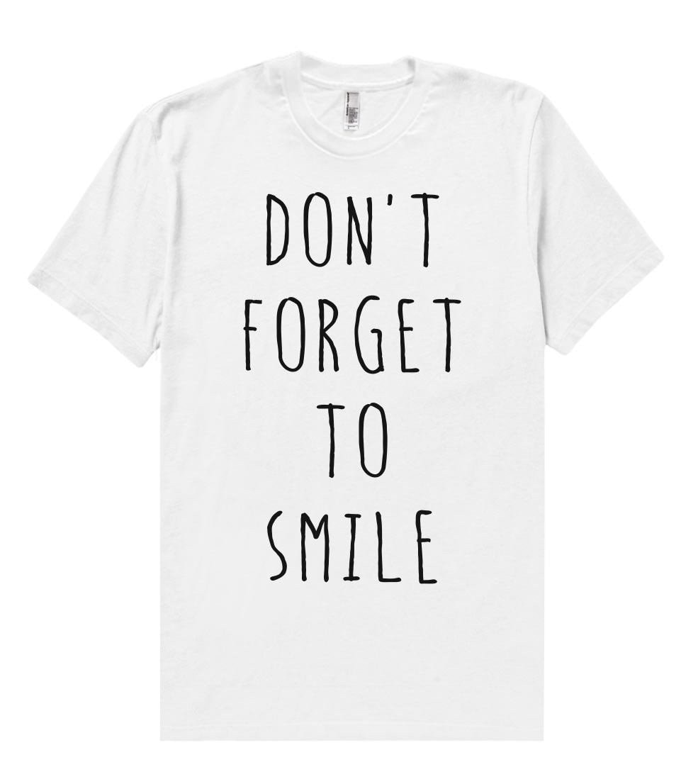 don`t forget to smile t shirt - Shirtoopia