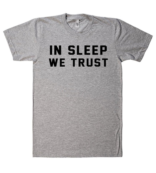 in sleep we trust t-shirt - Shirtoopia