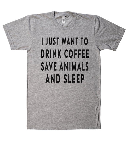 i just want to drink coffee save animals and sleep t shirt  - 1