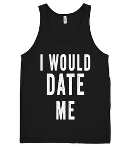 i would date me tank top - Shirtoopia