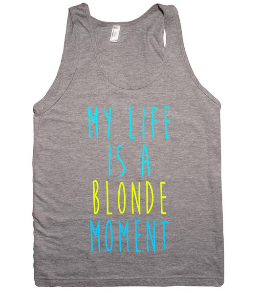 My life is a blonde moment tank top - Shirtoopia