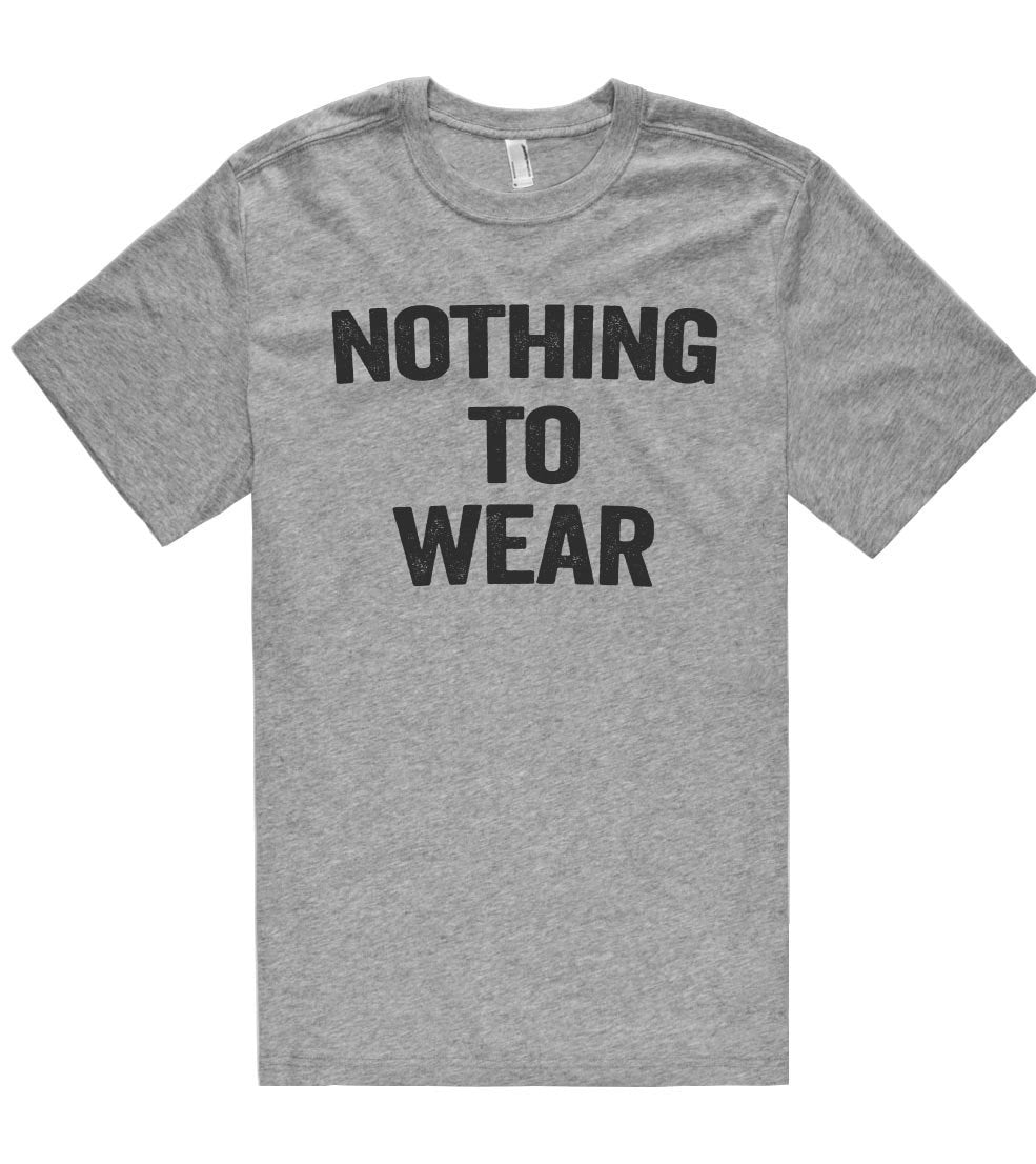 nothing to wear t shirt - Shirtoopia