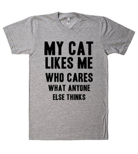 my cat likes me who cares what anyone else thinks t-shirt - Shirtoopia