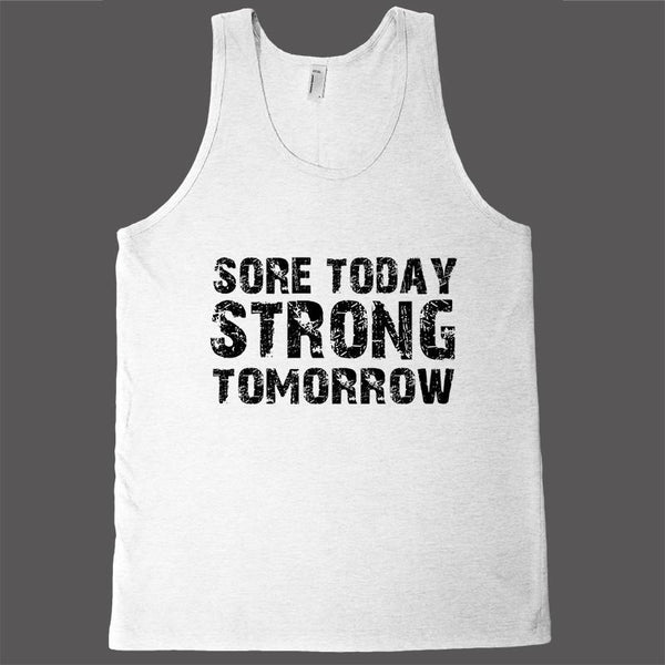 Sore today, strong tomorrow workout tank top - Shirtoopia